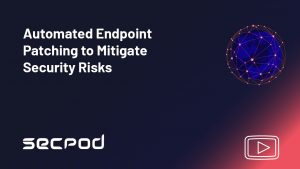 Automated Endpoint Patching to Mitigate Security Risks