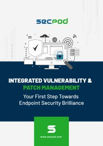An ebook for INTEGRATED VULNERABILITY & PATCH MANAGEMENT Your First Step Towards Endpoint Security Brilliance