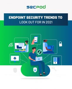 Endpoint security trends 2021