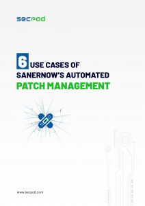 Whitepaper - Six Use Cases of SanerNow's Automated Patch Management